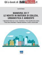 Manovra Finanziaria 2017 - Le novità in materia di edilizia, urbanistica e ambiente