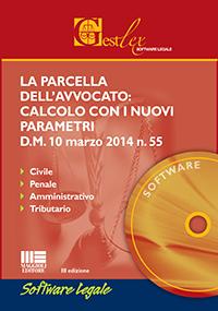 LA PARCELLA DELL'AVVOCATO:  CALCOLO CON I NUOVI PARAMETRI (software)